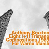 Eight (+1) Tristano Compositions 1989 for Warne Marsh by Anthony Braxton