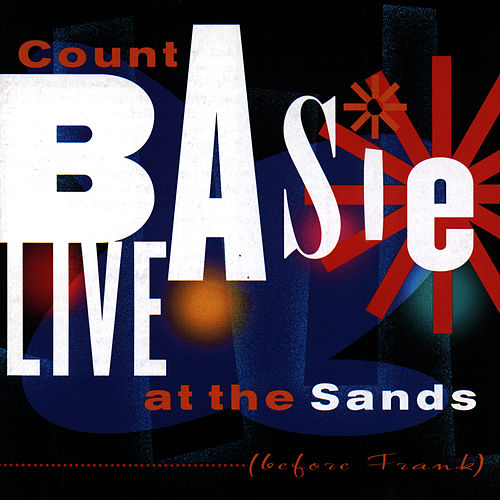 Play & Download Live At The Sands [Before Frank] by Count Basie | Napster