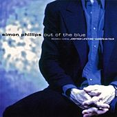 Play & Download Out of the Blue by Simon Phillips | Napster