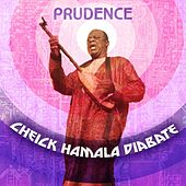 Play & Download Prudence by Cheick Hamala Diabate | Napster