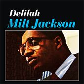Play & Download Delilah by Milt Jackson | Napster