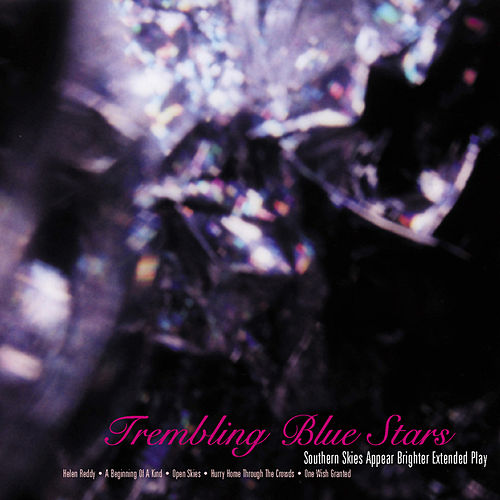 Southern Skies Appear Brighter Extended Play by Trembling Blue Stars