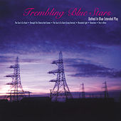 Play & Download Bathed In Blue Extended Play by Trembling Blue Stars | Napster