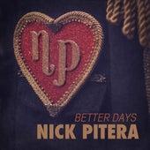 Better Days by Nick Pitera