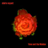 Play & Download Time And The Maiden by Claire Voyant | Napster