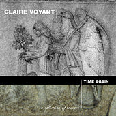 Play & Download Time Again by Claire Voyant | Napster