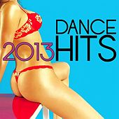 Play & Download 2013 Dance Hits by Various Artists | Napster