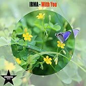 Play & Download With You by Irma | Napster