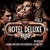 Play & Download 100% Hotel Deluxe Music, Vol.2 (The Best in Lounge and Chill Out, Essential Luxury Hits) by Various Artists | Napster