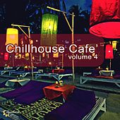 Play & Download Chillhouse Café, Vol. 4 by Various Artists | Napster