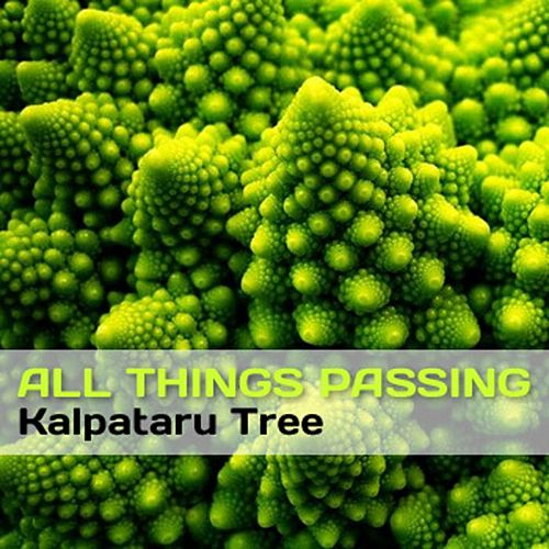Play & Download All Things Passing by Kalpataru Tree | Napster