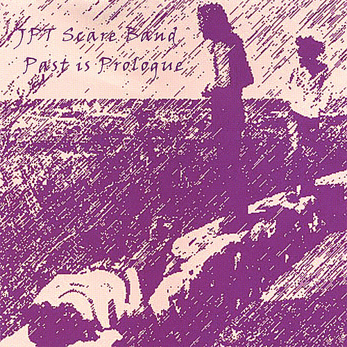 Past is Prologue by JPT Scare Band