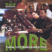 Play & Download More Than You Bargained For by Hard Bargain | Napster