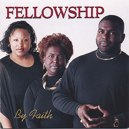 By Faith by Fellowship