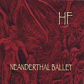 Play & Download Neanderthal Ballet by Heretic's Fork | Napster