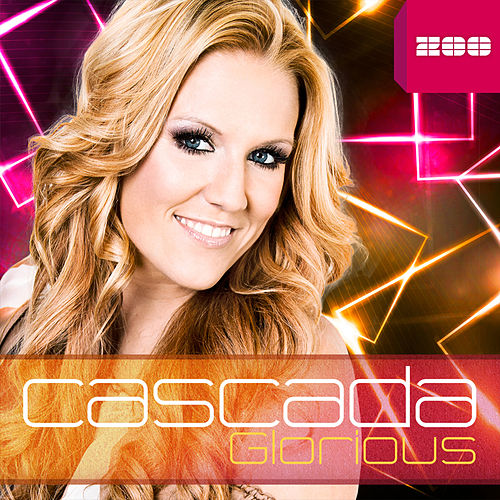 Glorious (The Remixes) by Cascada