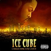 Play & Download Laugh Now, Cry Later by Ice Cube | Napster