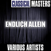Play & Download Classical Masters: Endlich Allein by Various Artists | Napster