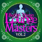 Play & Download Buddah Tibetan Lounge Masters, Vol. 2 (Meditation and Relax Bar Chill Out) by Various Artists | Napster