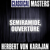 Classical Masters: Semiramide, Ouvert?re by Various Artists