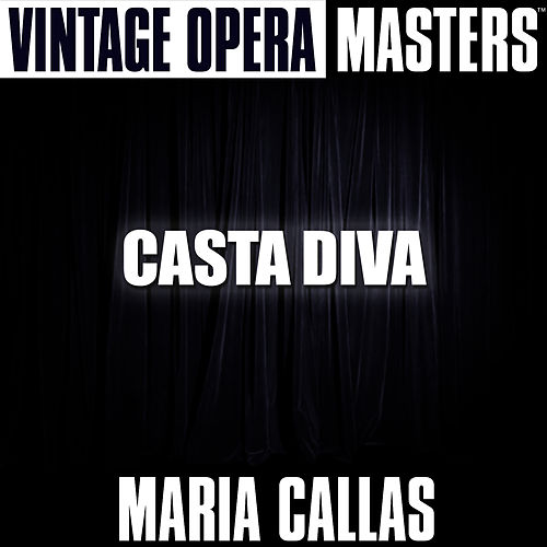 Play & Download Vintage Opera Masters: Casta Diva by Maria Callas | Napster