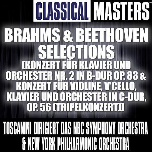 Classical Masters: Brahms & Beethoven Selections (Konzert F?r Klavier Und Orchester Nr. 2 In B-Dur Op. 83 & Konzert F?r Violine, V?Cello, Klavier Und Orchester In C-Dur, Op. 56 (Tripelkonzert)) by Various Artists