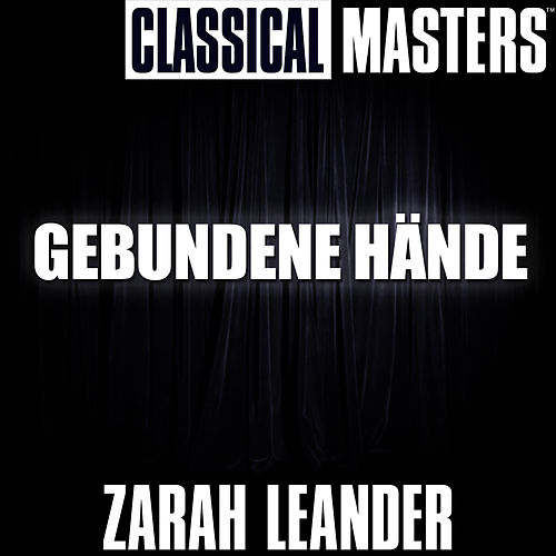 Play & Download Classical Masters: Gebundene H?nde by Zarah Leander | Napster