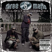 Play & Download Most Known Unknown (New Package-Explicit) by Three 6 Mafia | Napster