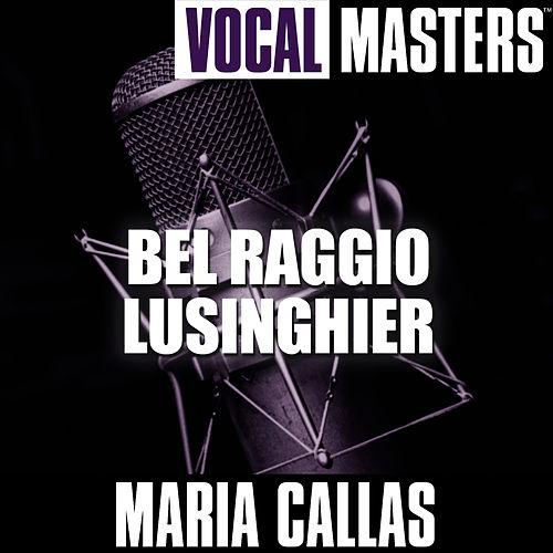Play & Download Vocal Masters: Bel Raggio Lusinghier by Maria Callas | Napster