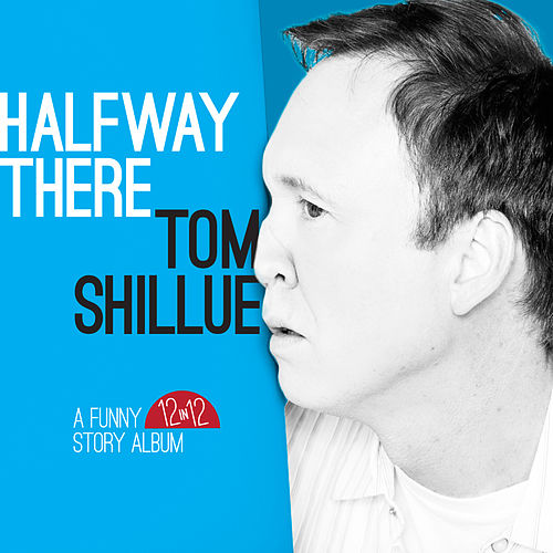 Play & Download Halfway There by Tom Shillue | Napster