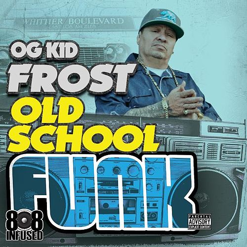 Play & Download Old School Funk by Kid Frost | Napster