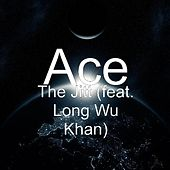 Play & Download The Jitt (feat. Long Wu Khan) by Ace | Napster