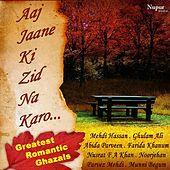 Play & Download 30 Greatest Romantic Ghazals - Aaj Jaane Ki Zid Na Karo by Various Artists | Napster
