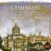 Play & Download Geminiani: 12 Concerti Grossi composti sull'opera V d'Arcangelo Corelli by Ensemble 415 | Napster