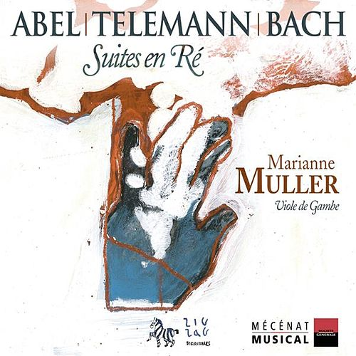 Play & Download Abel - Telemann - Bach: Suites en Ré by Marianne Muller | Napster