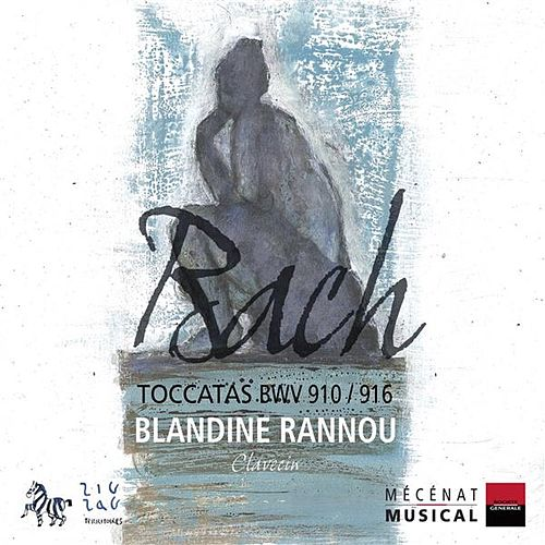 Play & Download Bach: Toccatas, BWV 910-916 by Blandine Rannou | Napster