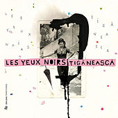 Play & Download Tiganeasca by Les Yeux Noirs | Napster