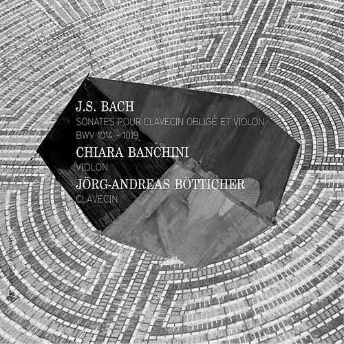 Play & Download Bach: Sonates pour Clavecin obligé et Violon, BWV 1014-1019 by Chiara Banchini | Napster