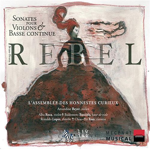 Rebel: Sonates pour violon & basse continue by Amandine Beyer