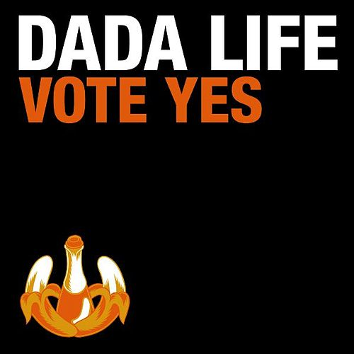 Play & Download Vote Yes by Dada Life | Napster
