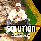 Play & Download Lose My Soul by The Solution | Napster