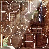 Play & Download My Sweet Lord by Donna De Lory | Napster