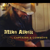 Play & Download Captains & Cowboys by Mike Aiken | Napster