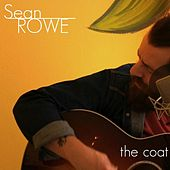 Play & Download The Coat by Sean Rowe | Napster