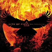 Play & Download Trial Through Fire by City of Fire   Napster