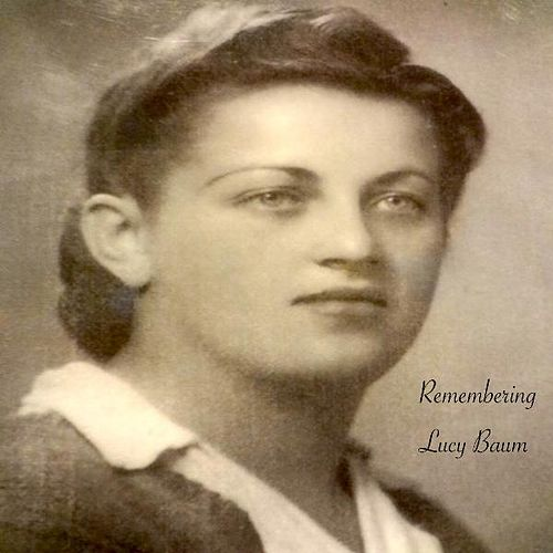 Play & Download Remembering Lucy Baum by Ted Pearce | Napster