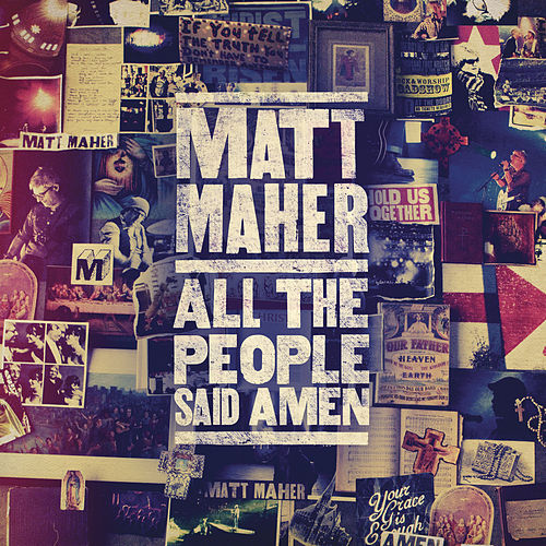 Play & Download All The People Said Amen by Matt Maher | Napster