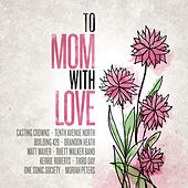 Play & Download To Mom, With Love by Various Artists | Napster