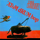 Play & Download Atom Drum Bop by The Three Johns | Napster