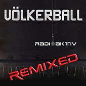 Play & Download Radioaktiv (The Remix EP) by Völkerball | Napster